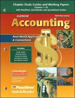 Glencoe Accounting: First Year Course, Chapter Study Guides and Working Papers Chapters 1-29