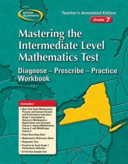Mastering the New York Intermediate Level Math Test: Diagnose--Prescribe--Practice Workbook, Grade 7