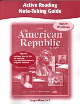 The American Republic to 1877, Active Reading Note-Taking Guide, Student Edition