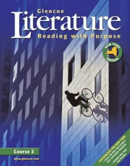 Glencoe Literature: Reading with Purpose, Course Three, New York Student Edition