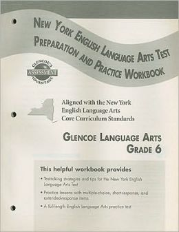 Glencoe Literature: Reading with Purpose, Grade 6, New York English/Language Arts Test Preparation and Practice Workbook