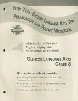 Glencoe Literature: Reading with Purpose, Grade 8, New York English/Language Arts Exam Preparation and Practice Workbook