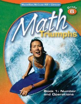 Math Triumphs, Grade 6, Student Study Guide, Book 1: Number and Operations