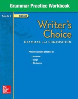 Writer's Choice, Grade 6, Grammar Practice Workbook: Grammar and Composition