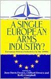 A Single European Arms Industry?: European Defence Industries in the 1990s