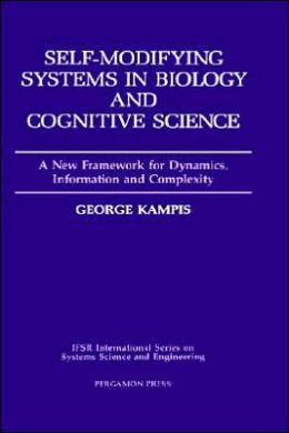 Self-Modifying Systems in Biology and Cognitive Science: A New Framework for Dynamics, Information and Complexity