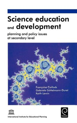 Science Education and Development: Planning and Policy Issues at Secondary Level