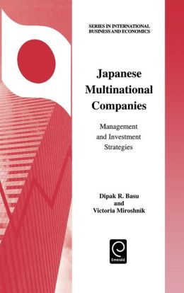 Japanese Multinational Companies: Management and Investment Strategies