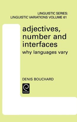 Adjectives, Number and Interfaces: Why Languages Vary