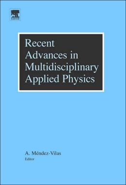 Recent Advances in Multidisciplinary Applied Physics: Proceedings of the First International Meeting on Applied Physics (APHYS-2003)