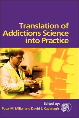 Translation of Addictions Science Into Practice