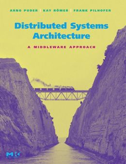 Distributed Systems Architecture: A Middleware Approach