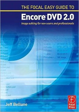 The Focal Easy Guide to Adobe ? Encore T DVD 2.0