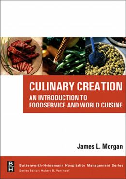 Culinary Creation: An Introduction to Foodservice and World Cuisine