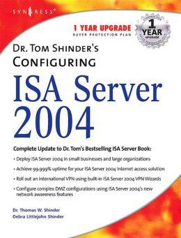 Dr. Tom Shinder's Configuring ISA Server 2004