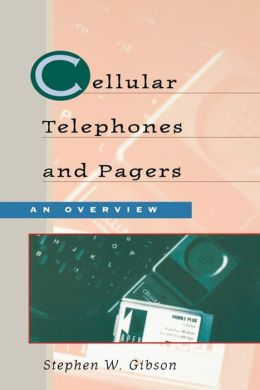 Cellular Telephones & Pagers: An Overview: An Overview