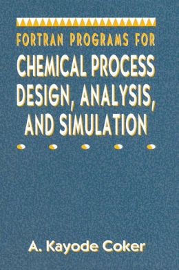 Fortran Programs for Chemical Process Design, Analysis, and Simulation