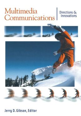 Multimedia Communications: Directions and Innovations