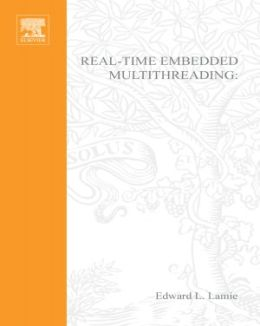 Real-Time Embedded Multithreading: Using ThreadX and ARM