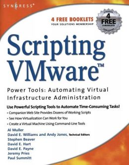 Scripting VMware Power Tools: Automating Virtual Infrastructure Administration: Automating Virtual Infrastructure Administration