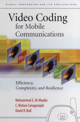 Video Coding for Mobile Communications: Efficiency, Complexity and Resilience