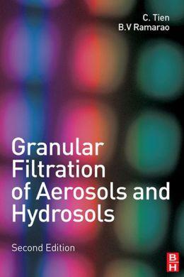 Granular Filtration of Aerosols and Hydrosols B.V. Ramarao, Chi Tien