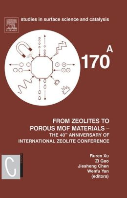 From Zeolites to Porous MOF Materials - the 40th Anniversary of International Zeolite Conference, 2 Vol Set: Proceedings of the 15th International Zeolite Conference, Beijing, P. R. China, 12-17th August 2007