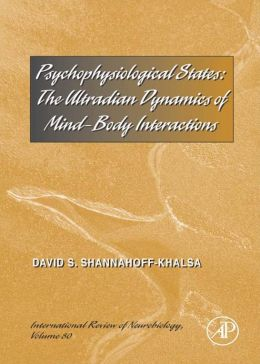 Psychophysiological States: The Ultradian Dynamics of Mind-Body Interactions