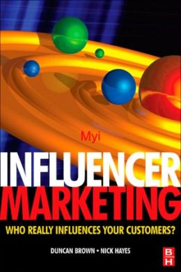 Influencer Marketing: Who Really Influences Your Customers?