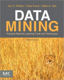 Data Mining: Practical Machine Learning Tools and Techniques: Practical Machine Learning Tools and Techniques
