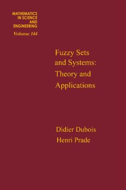 Fuzzy Sets and Systems: Theory and Applications