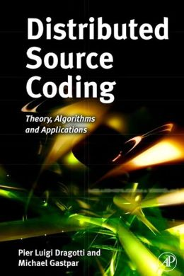 Distributed Source Coding: Theory, Algorithms and Applications