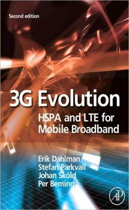 3G Evolution: HSPA and LTE for Mobile Broadband