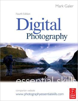 Digital Photography: Essential Skills: Essential Skills