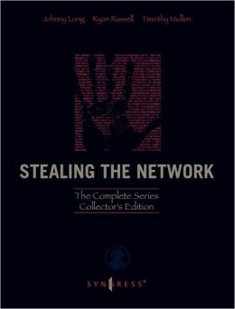 Stealing the Network: The Complete Series Collector's Edition, Final Chapter, and DVD: The Complete Series Collector's Edition, Final Chapter, and DVD