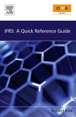 IFRS: A Quick Reference Guide: A Quick Reference Guide