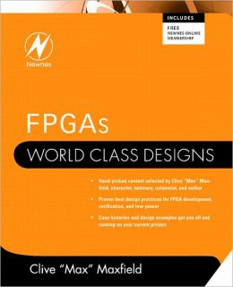 FPGAs: World Class Designs: World Class Designs