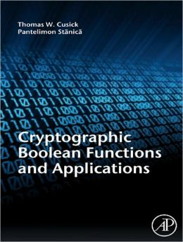 Cryptographic Boolean Functions and Applications