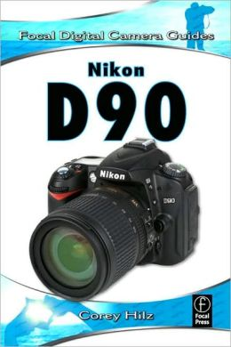 Nikon D90: Focal Digital Camera Guides