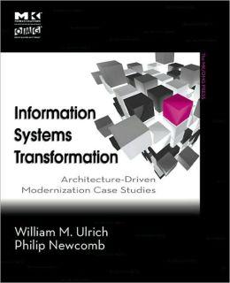 Information Systems Transformation: Architecture-Driven Modernization Case Studies