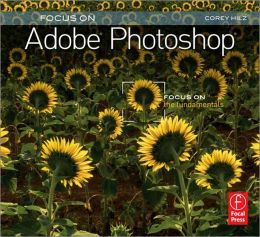 Focus On Adobe Photoshop: Focus on the Fundamentals