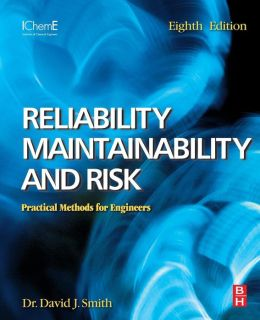 Reliability, Maintainability and Risk 8e: Practical Methods for Engineers including Reliability Centred Maintenance and Safety-Related Systems