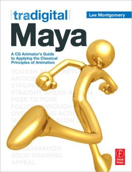 Tradigital Maya: A CG Animator's Guide to Applying the Classical Principles of Animation