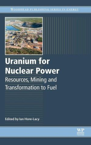 Uranium for Nuclear Power: Resources, Mining and Transformation to Fuel