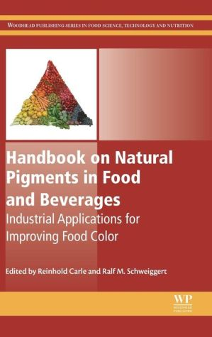 Handbook on Natural Pigments in Food and Beverages: Industrial Applications for Improving Food Colour