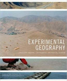Experimental Geography: Landscape Hacking, Cartography, And Radical Tourism