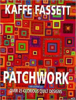 Glorious Patchwork: A Collection of Over 30 Original Designs