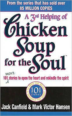 A 3rd Helping of Chicken Soup for the Soul: 101 More Stories to Open the Heart and Rekindle the Spirit