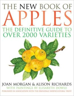 New Book of Apples: The Definitive Guide to Apples, Including Over 2000 Varieties