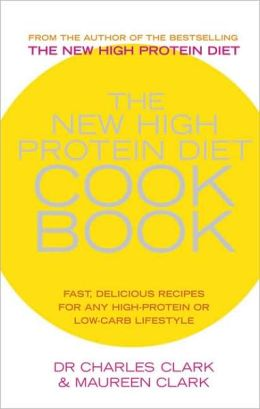 New High Protein Diet Cookbook: Fast, Delicious Recipes for Any High-Protein or Low-Carb Lifestyle
